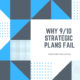 Why do 9/10 Strategic Plans Fail